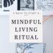 Mindful Living Ritual