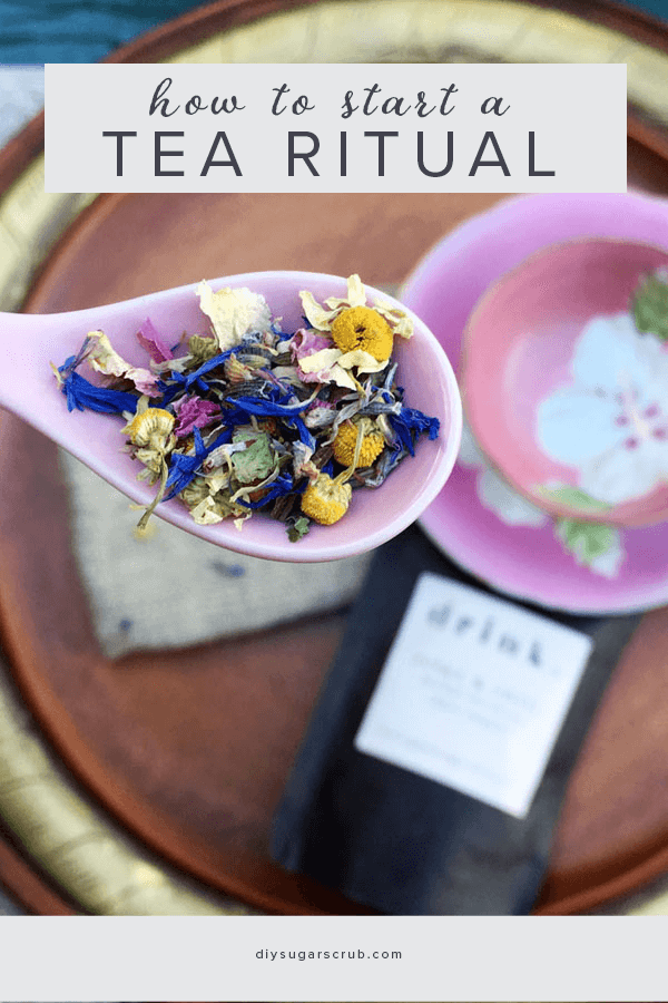 Next time you make a cup of tea, try creating a mini tea ritual--a simple yet pleasurable experience that brings peace and joy to your day.  #diysugarscrub