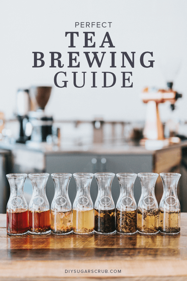 Get ready for the perfect tea brewing and drinking experience with our tea brewing times and temperature guide for every type of tea. | #DIYSugarScrub #TeaRitual